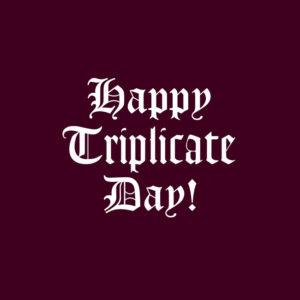 triplicateday